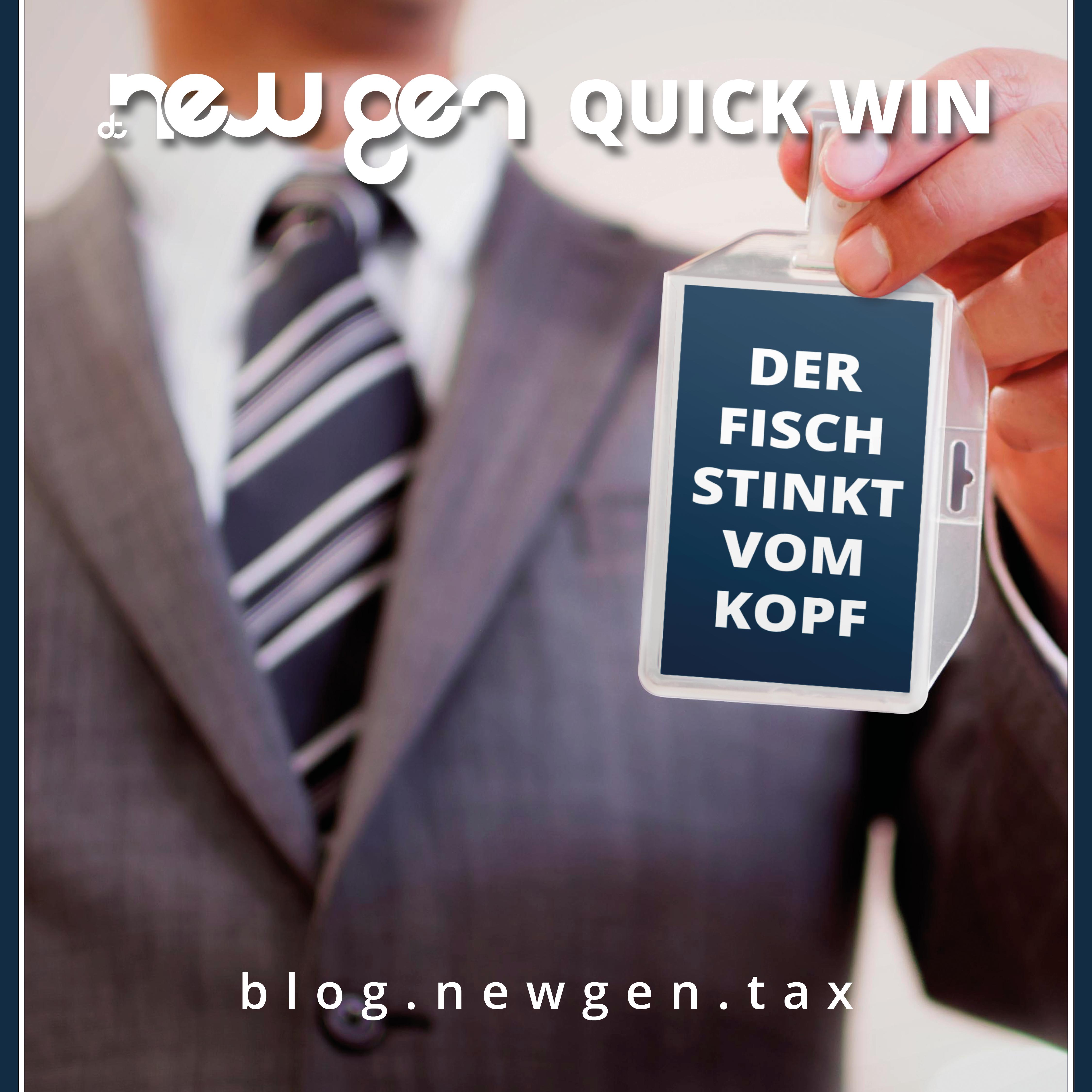 new gen Quick Win - Der Fisch stinkt vom Kopf